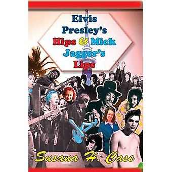 Elvis Presleys Hips  Mick Jaggers Lips by Case & Susana H.