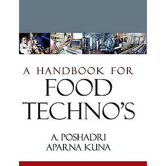 A Handbook for Food Technos by Poshadri & A