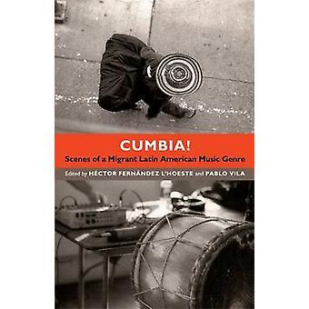 Cumbia! -Scener i en migrerande latinamerikansk musikgenre av Hector D.
