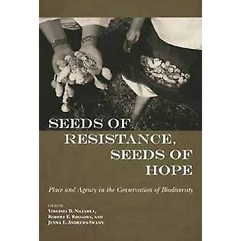 Seeds of Resistance - Seeds of Hope - Place and Agency in the Conserva
