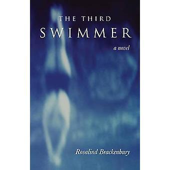The Third Swimmer by Rosalind Brackenbury - 9781564745828 Book