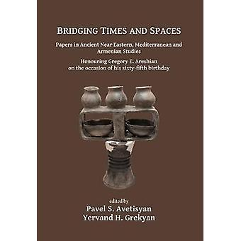 Bridging Times and Spaces - Papers in Ancient Near Eastern - Mediterra