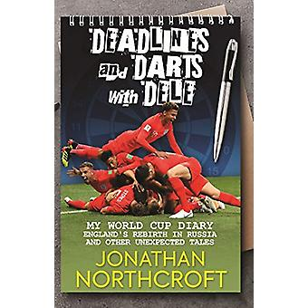 Deadlines and Darts with Dele - My World Cup Diary - England's Rebirth