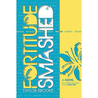 Fortitude Smashed by Taylor Brooke - 9781945053368 Book