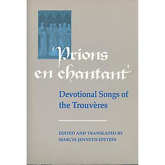 Prions en Chantant - Devotional Songs of the Trouveres by Marcia J. Ep