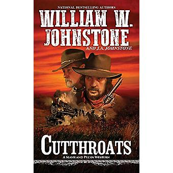 Cutthroats by William W. Johnstone - 9780786043767 Book