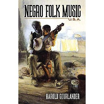 Negro Folk Music U.S.A. by Harold Courlander - 9780486836492 Book