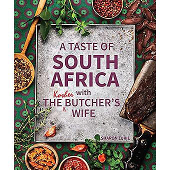 A Taste of South Africa with the Kosher Butcher's Wife by Sharon Luri