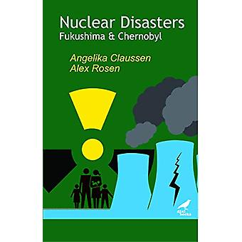 Nuclear Disasters - Fukushima and Chernobyl by Angelika Claussen - 978