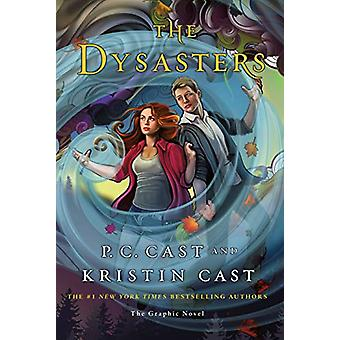 The Dysasters - The Graphic Novel by P. C. Cast - 9781250268778 Book