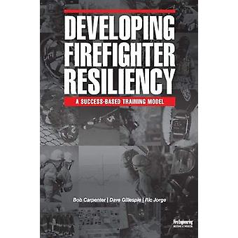 Developing Firefighter Resiliency by Bob Carpenter - 9781593704209 Bo