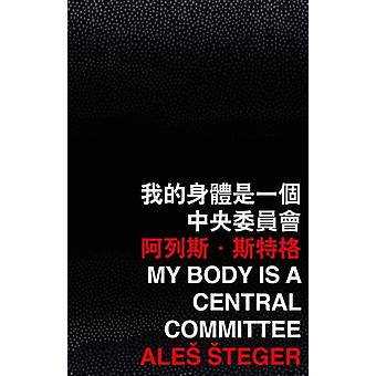 My Body Is a Central Committee by Steger & Ales