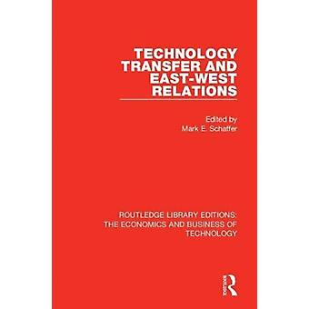 Technology Transfer and EastWest Relations by Edited by Mark Schaffer