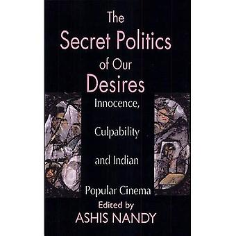 The Secret Politics of Our Desires: Innocence, Culpability en Indian Popular Cinema