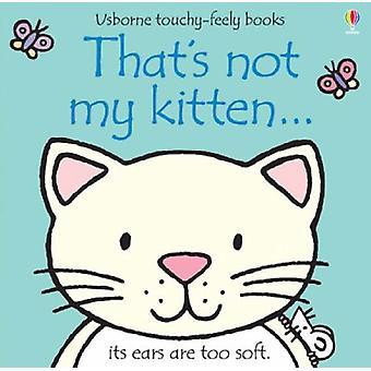 That's Not My Kitten Board Book