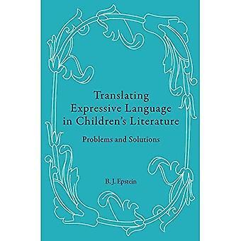Ilmaisukielen kääntäminen Children's Literature: Problems and Solutions -kirjallisuudessa