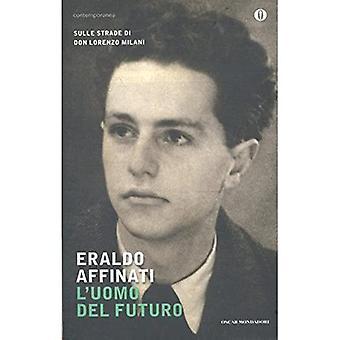 L'uomo del futuro. Sulle strade di don Lorenzo Milani