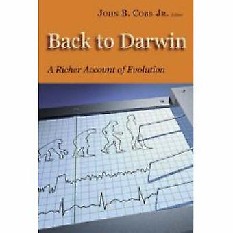 Back to Darwin - A Richer Account of Evolution by John B. Cobb - 97808