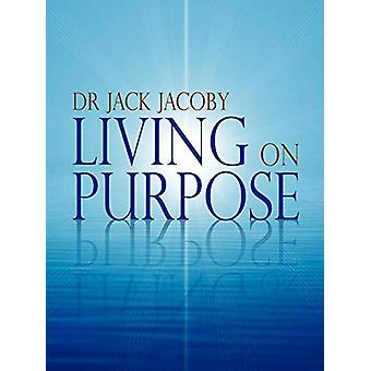 Living on Purpose by Jack Jacoby - 9781445712659 Book