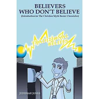 Believers Who Don't Believe (Introduction To) the Christian Myth Bust