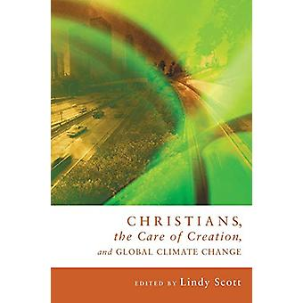 Christians - the Care of Creation - and Global Climate Change by Lind