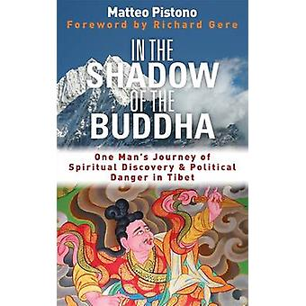 In the Shadow of the Buddha - One Man's Journey of Spiritual Discovery