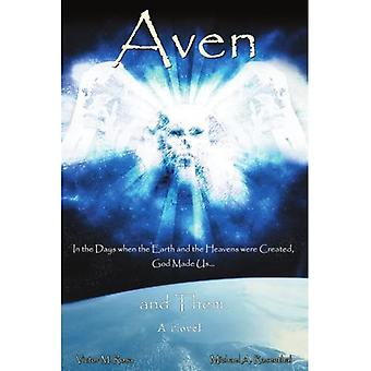 Aven: In the Days When the Earth and the Heavens Were Created, God Made Us.and Them.