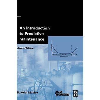 An Introduction to Predictive Maintenance by Mobley & Keith