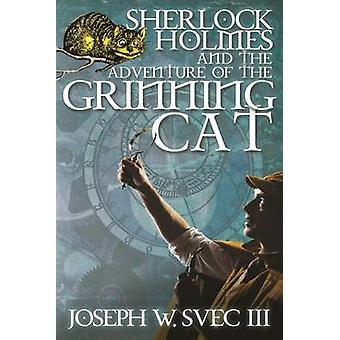 Sherlock Holmes and The Adventure of Grinning Cat by Svec III & Joseph W