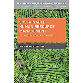 Sustainable Human Resource Management: Strategies, Practices and Challenges