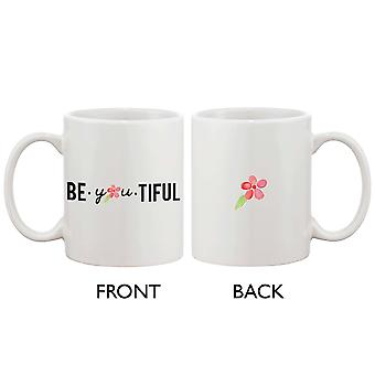 Be You Tiful Floral Design - Simple 11oz Ceramic Coffee Mug Cup Gift