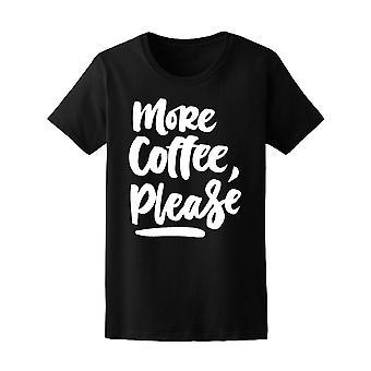 Más café por favor, los amantes del café Tee de mujer-imagen de Shutterstock