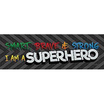 Jag är en superhjälte affisch Skriv av Lauren Rader (18 x 6)