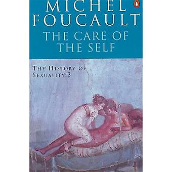 The History of Sexuality - The Care of the Self (3rd Revised edition)