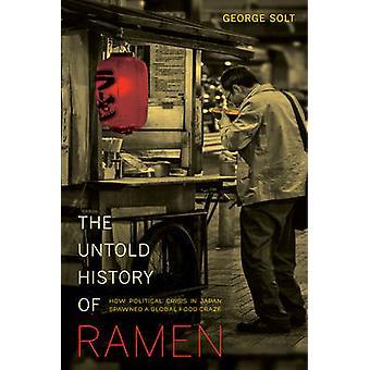 De onnoemelijke geschiedenis van Ramen - hoe politieke Crisis in Japan bracht een