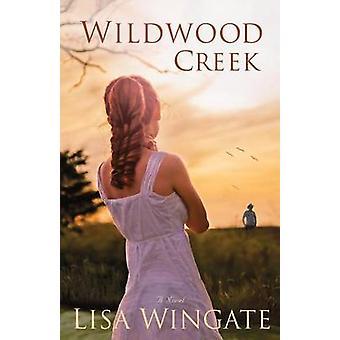 Wildwood bekken ved Lisa Wingate - 9780764208249 bok