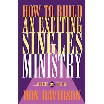 Gewusst wie: erstellen eine spannende Singles Ministerium von Don Davidson - 978084074