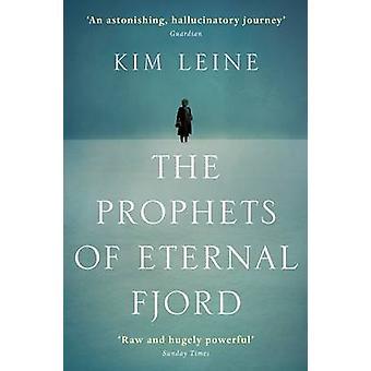 Ikuinen Fjord (Main) Kim Leine Rasmussenin - Kim Lei profeetat
