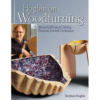 Hogbin på Woodturning - mästerliga projekt förenar syfte - Form & Te