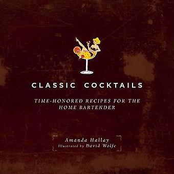 Cocktails classiques - recettes séculaires pour le barman domicile par Ama