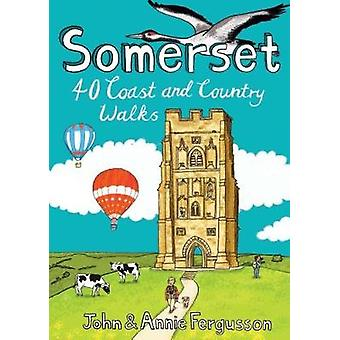 Somerset - 40 Coast and Country Walks by John Fergusson - 978190702568