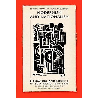 Modernism and Nationalism - Literature and Society in Scotland 1918-19