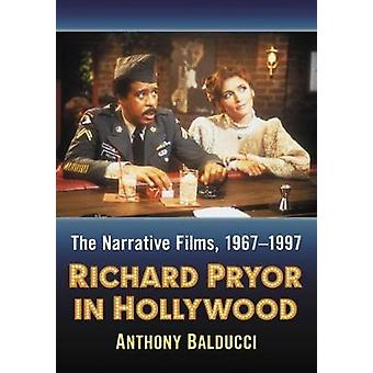 Richard Pryor in Hollywood - The Narrative Films - 1967-1997 by Anthon