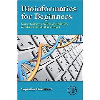Bio-informatique pour les débutants: gènes, génomes, évolution moléculaire, bases de données et outils d'analyse