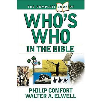 Le livre complet de qui est qui dans la Bible (remplir le livre d'or de... (Tyndale House Publishers))