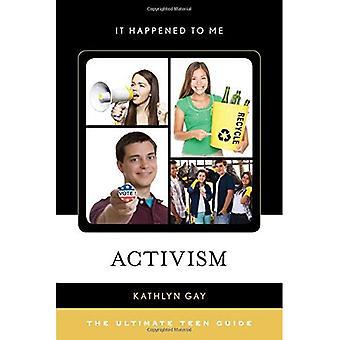 Aktivismus: Der ultimative Teen Führer (es passiert mir)
