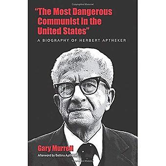 Le communiste plus dangereux aux Etats-Unis: une biographie de Herbert Aptheker