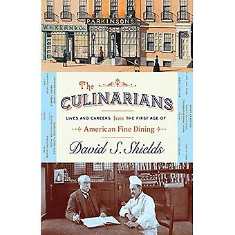 The Culinarians: Lives and Careers from the First Age� of American Fine Dining