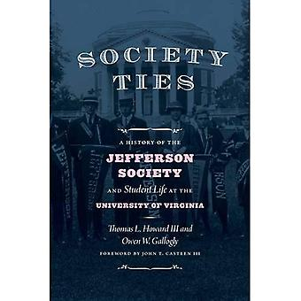 Society Ties: A History of� the Jefferson Society and Student Life at the University of Virginia