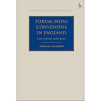 Forum Non Conveniens in Engeland: verleden, heden en toekomst (Studies in internationaal privaatrecht)